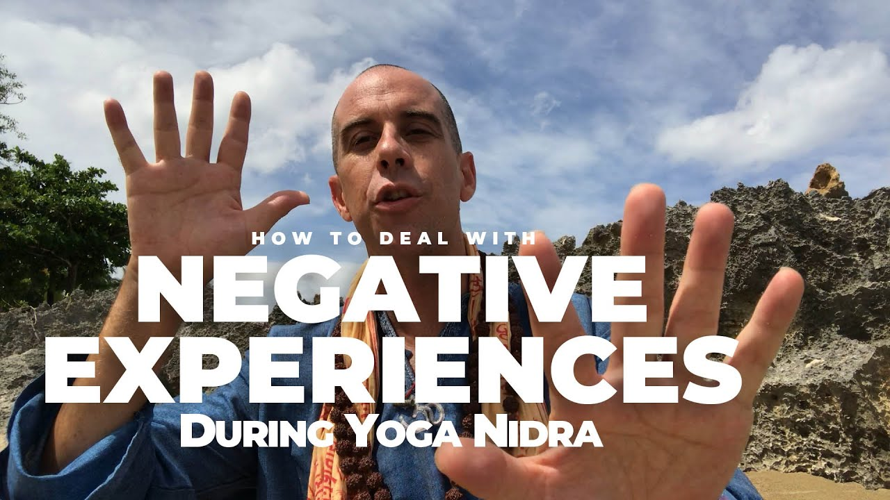 How To Deal With Negative Experiences During Yoga Nidra Meditation