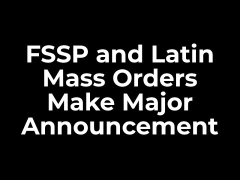 Download FSSP and Latin Mass Orders Make Major Announcement