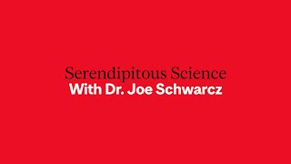 Serendipitous Science With Dr  Joe Schwarcz