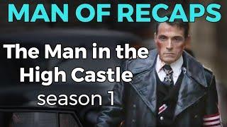 The Man in the High Castle - Season 1 RECAP!!!