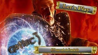 Let´s Play Gothic 3 #279 nur noch ein Feuerkelch [Ger] [HD]
