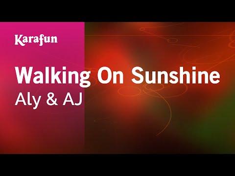 Karaoke Walking On Sunshine - Aly & AJ *