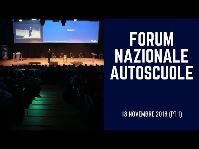 Forum Nazionale Autoscuole - 18 Novembre 2018 (pt 1)