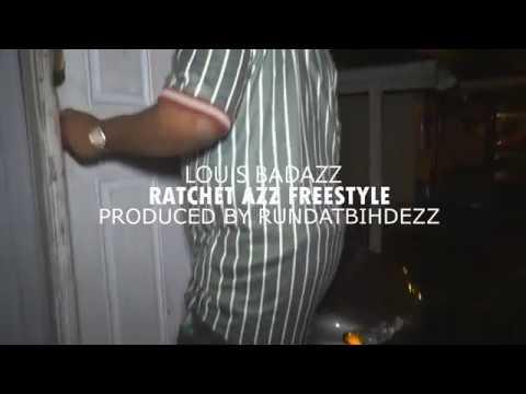 Louis Badazz - Ratchet Azz Freestyle