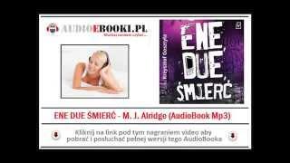 ENE DUE ŚMIERĆ - Audiobook MP3 - M.J. Alridge (czyta Krzysztof Gosztyła)