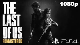 The Last of Us Remastered (PS4) - First 60 Minutes Gameplay @ 1080p HD ✔