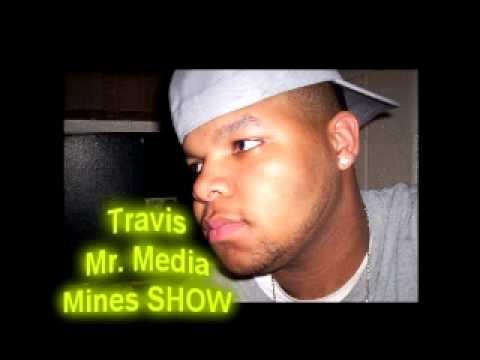Travis MrMedia Mines SHOW