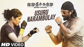 Irudhi Suttru - Usuru Narambulay Full Video Song