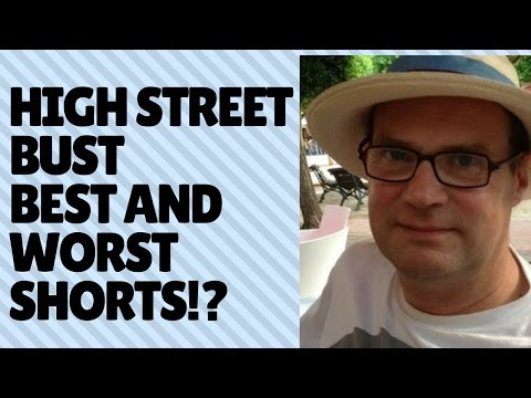 High Street Bust and Best/Worst Shorts over the Years?