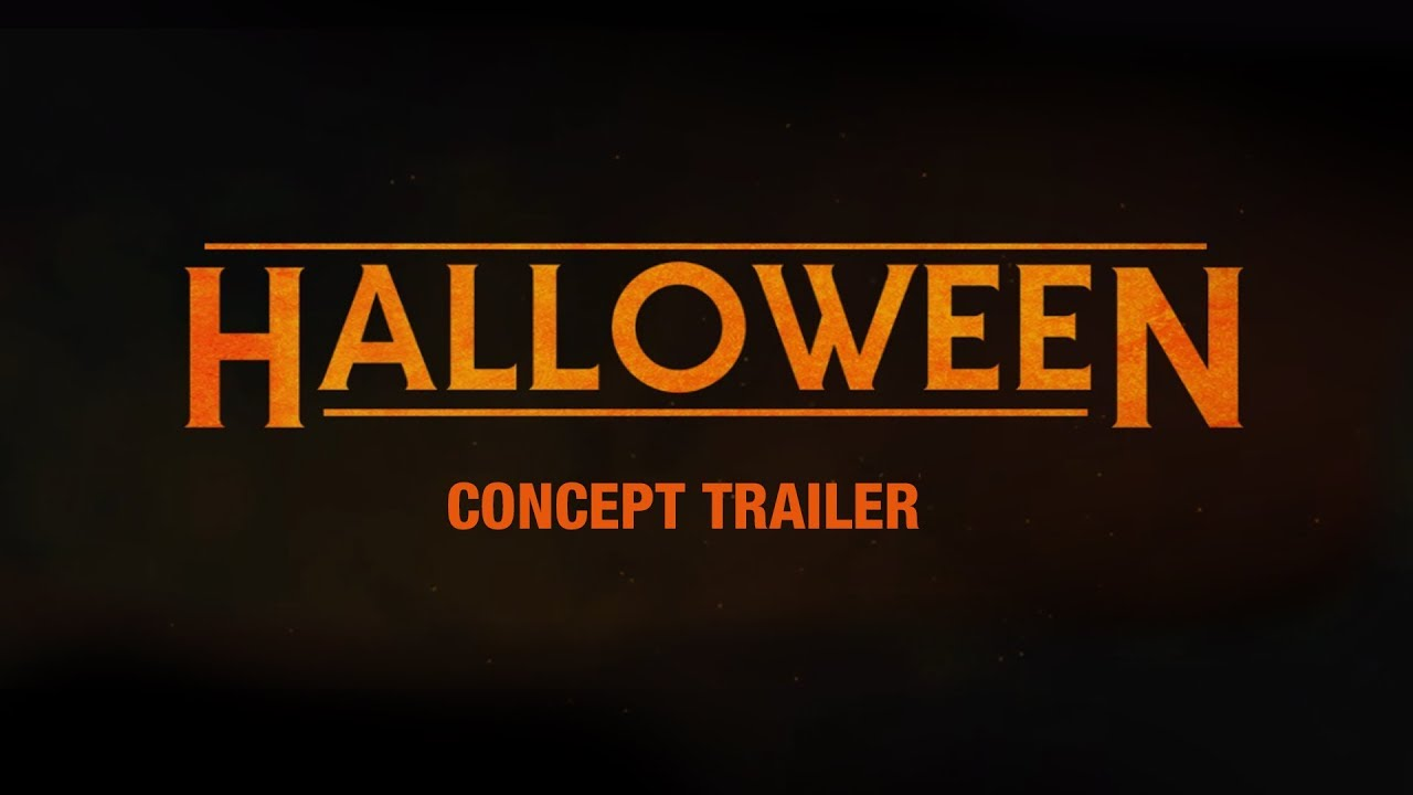 Halloween (2018) Concept Trailer #1 Jamie Lee Curtis