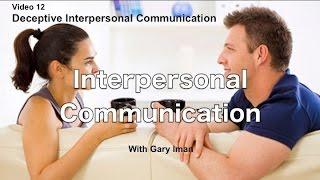 Interpersonal Communication - Deceptive Interpersonal Communication