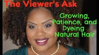 Viewers Ask | Natural Hair:  Growing, Patience, and Dyeing/Bleaching