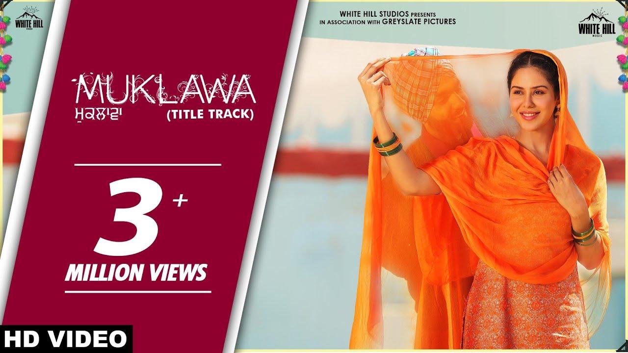 Download MUKLAWA (Title Track) | Happy Raikoti & Harpi Gill | Ammy Virk | Sonam Bajwa