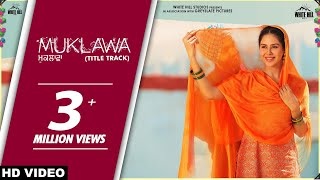 muklawa-title-track-happy-raikoti-harpi-gill-ammy-virk-sonam-bajwa
