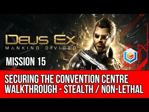 Deus Ex Mankind Divided Walkthrough Mission 15 - Securing the Convention Centre (Stealth Pacifist)