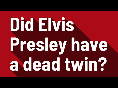 Did Elvis Presley have a dead twin?