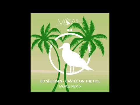 Ed Sheeran - Castle On The Hill (MÖWE Remix)