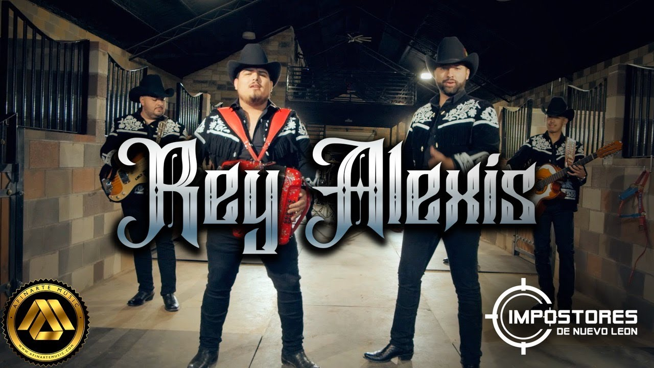 Impostores de Nuevo Leon - Rey Alexis (Video Oficial) - download from YouTube for free