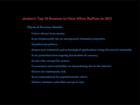 drutter's Top 10 Reasons to Own Physical Silver Bullion in 2013