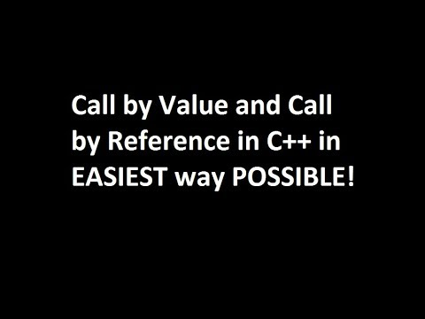 Call by Value and Call by Reference in C++ in EASIEST way POSSIBLE!