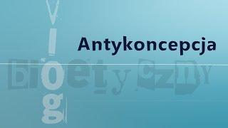 #VlogBioetyczny | Antykoncepcja