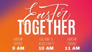 Easter Together - 11:00 AM