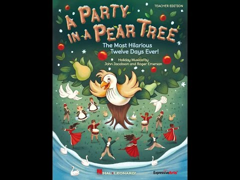 A Party in a Pear Tree - By John Jacobson and Roger Emerson