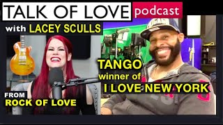 Episode 37 - Talk of Love with Lacey Sculls, and guest, Tango, winner of I Love New York, season 1