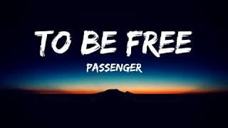 Passenger - To be free(Lyrics Video)