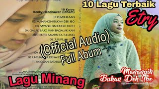 10 Lagu Minang Terbaik - Etry - ( Official Audio) - Karya Henky Hendrawan (Idham)