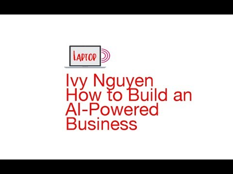 Laptop Radio || Ivy Nguyen || How to Build an AI-Powered Business