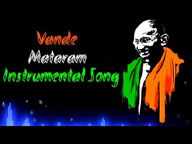 Vande Mataram    Instrumental Patriotic Song    National Song Of India