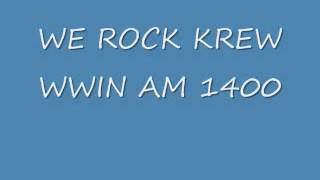 WE ROCK KREW- PART 2- WWIN AM 1400