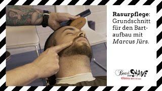 Rasurpflege: Grunschnitt für den Bartaufbau / Bartpflege - Marcus Jürs
