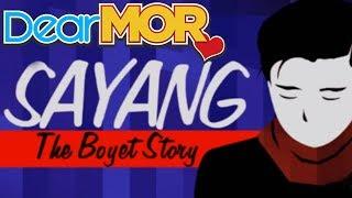 "Dear MOR: ""Sayang"" The Boyet Story 07-15-16"