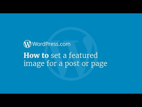 WordPress Tutorial: How to Set a Featured Image for a Post or Page