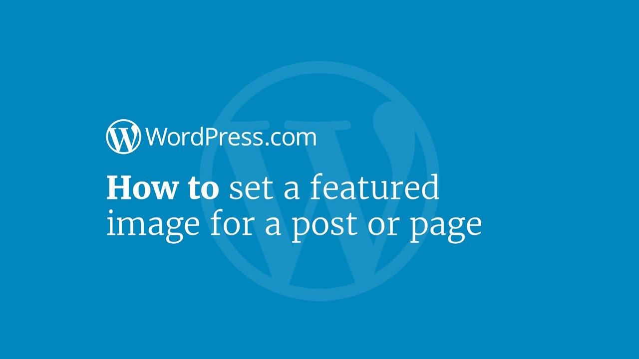 wordpress tutorial how to set a featured image for a post or page