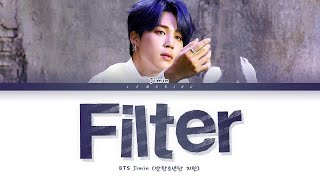 BTS JIMIN Filter Lyrics (방탄소년단 지민 Filter 가사) [Color Coded Lyrics/Han/Rom/Eng]