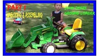 Part 1: Unboxing/Assembling Peg Perego John Deere Tractor/Ground Loader