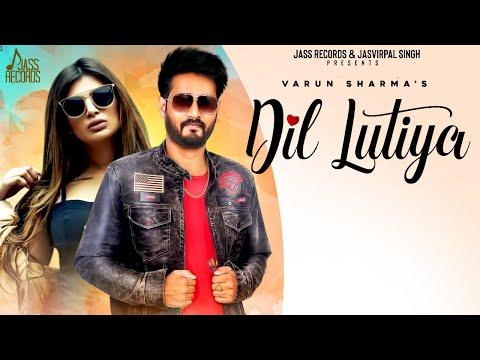 Dil Lutiya | (Official Video) | Varun Sharma | Latest Punjabi Songs 2020 | Jass Records