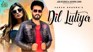 Dil Lutiya   (Official Video)   Varun Sharma   Latest Punjabi Songs 2020   Jass Records