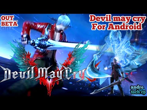 DEVIL MAY CRY FOR ANDRIOD DOWNLOAD NOW |  BETA VERSION OUT |ANDRO TECH CP