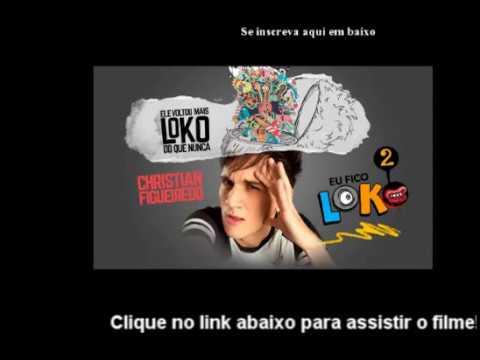 EU FICO LOKO O FILME - Christian Figueiredo