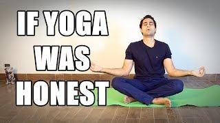 """If Yoga Was Honest"" - By Danish Ali"