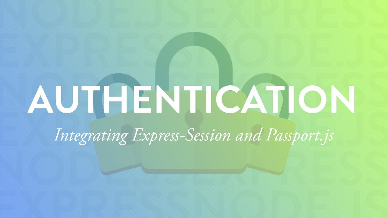 Integrating Express-Session and Passport js   Node Auth Tut - Part 5