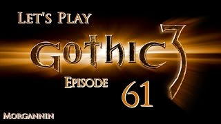 GOTHIC 3 - Part 61 [The Black Mages] Let