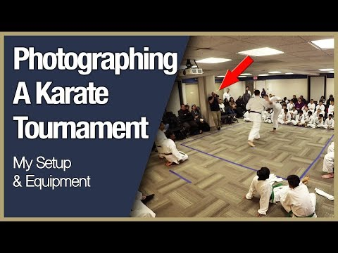 My Equipment For Photographing A Karate Tournament