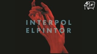 "Interpol - ""El Pintor"" (Album Review)"