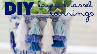 DIY Layered Tassel Earrings