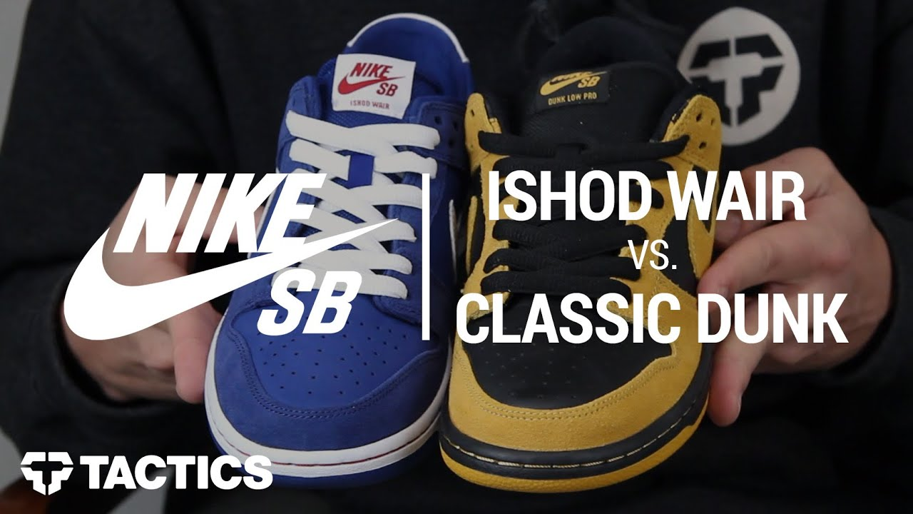 competitive price a3190 22ef6 Nike SB Ishod Wair Dunk vs Classic Dunk Low